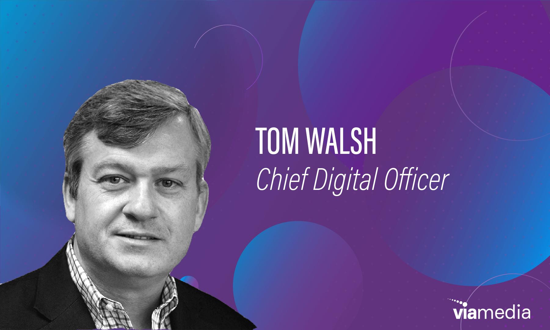 Tom Walsh, Chief Digital Officer@2x-8-1