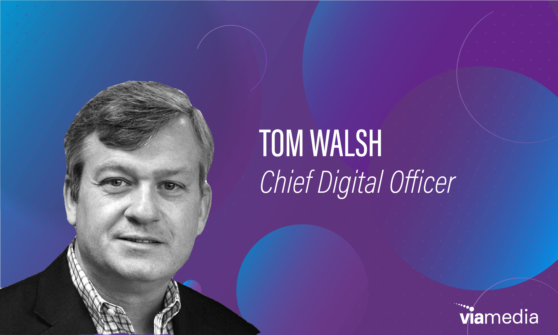 Tom Walsh, Chief Digital Officer@2x-8-1